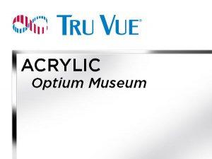 "Tru Vue - 24x32 - 1/8"" Optium Museum Acrylic - Clear"
