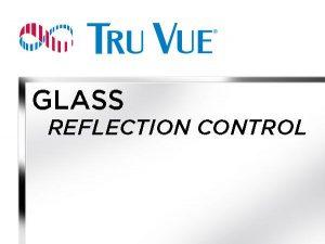 Tru Vue - 36x48 - REFLECTION CONTROL Glass