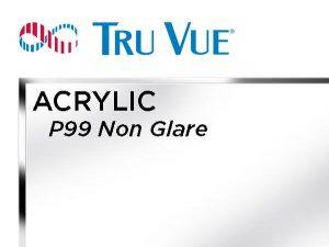 """Tru Vue - 32x40 - 1/8"""" P99 Non Glare Acrylic - Clear"""